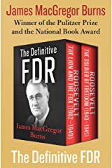 The Definitive FDR: Roosevelt: The Lion and the Fox (1882–1940) and Roosevelt: The Soldier of Freedom (1940–1945) Kindle Edition