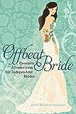 Offbeat Bride: Creative Alternatives for Independent Brides