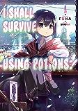 I Shall Survive Using Potions! Volume 1 (English Edition)