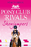 Showjumpers (Pony Club Rivals, Book 2)