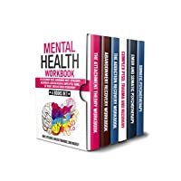 Mental Health Workbook: 6 Books in 1: The Attachment Theory, Abandonment Anxiety...