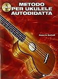 Metodo per ukulele autodidatta. Con CD Audio