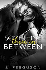 Something There In Between (The Between Series Book 1) Kindle Edition