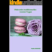 Pâtisseries traditionnelles version végan (Pâtisseries Végan t. 1) (French Edition)