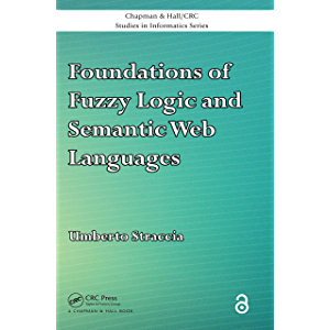 Foundations of Fuzzy Logic and Semantic Web Languages (Chapman & Hall/CRC Studies in Informatics Series)