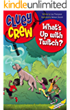 What's Up with Twitch? (Cluey Crew Book 1)