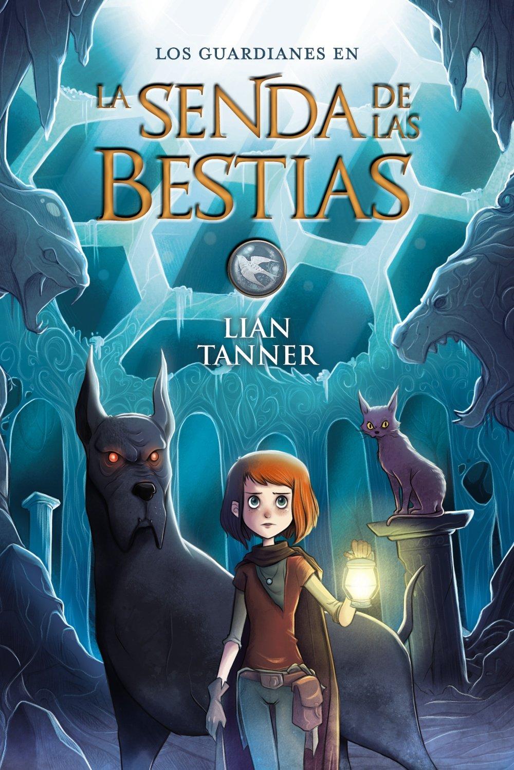 La Senda de las Bestias: Los guardianes, libro III Literatura Juvenil A  Partir De 12 Años - Narrativa Juvenil: Amazon.es: Lian Tanner, Xavier Bonet  Plaza, ...