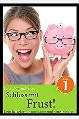 Schluss mit Frust: Dein Ratgeber für gute Laune und neue Impulse (Band 1) (German Edition) Kindle Edition