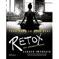 Yoga para la vida real : retox : yoga alimentación actitud