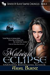 Midnight Eclipse (Paranormal Romance Series for Adults): Epic Paranormal Series - Shifter Heroine (Bonded By Blood Vampire Chronicles Book 4) Kindle Edition