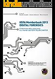 IISFA Memberbook 2013 DIGITAL FORENSICS: Condivisione della conoscenza tra i membri dell'IISFA ITALIAN CHAPTER