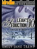 Leah's Seduction: 10 (Gianni and Leah - Leah's Seduction)