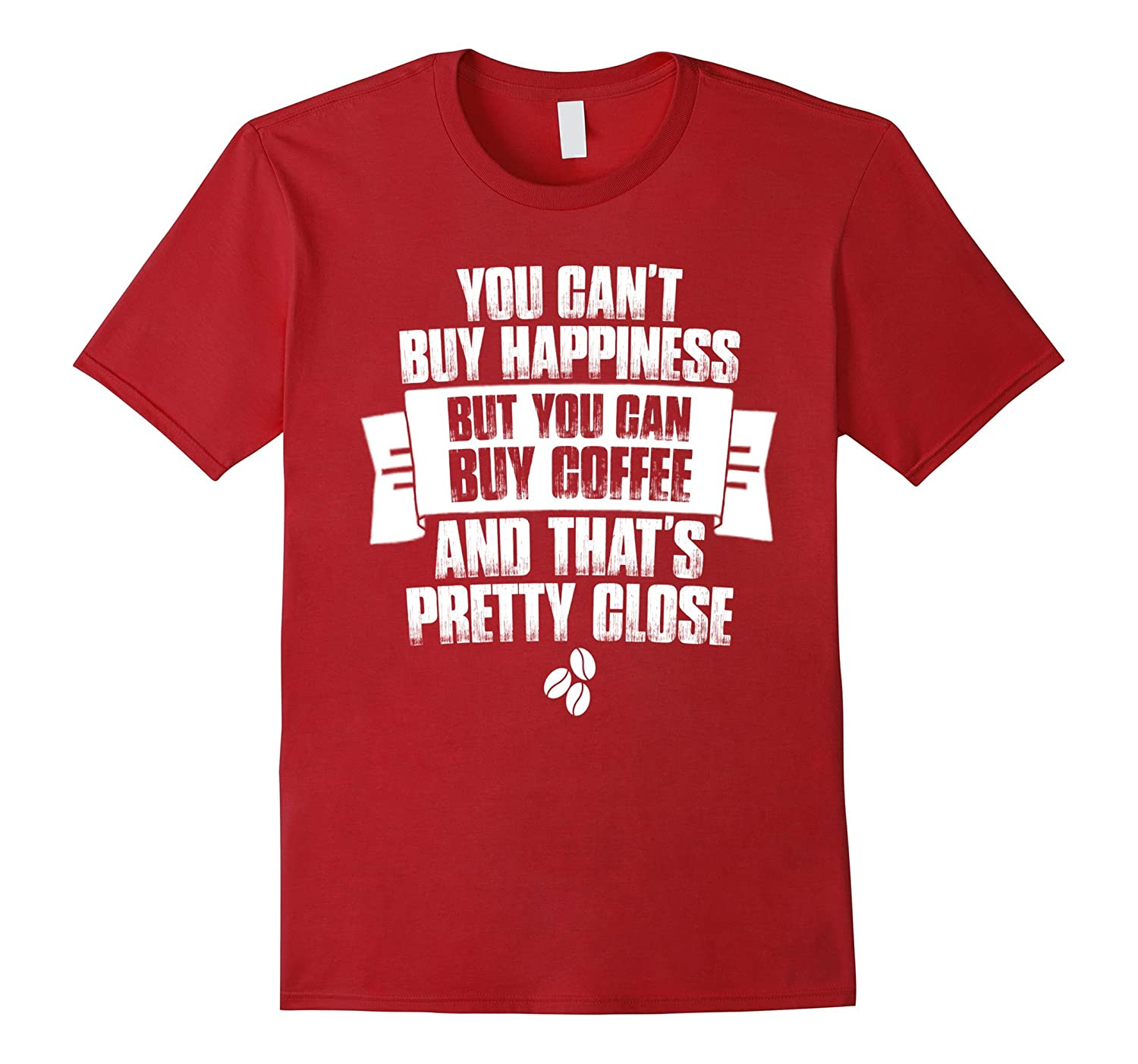 You cant buy happiness but you can buy coffee shirt goatstee for Where can i buy shirts