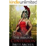 The Amazon Centurion: (Female Muscle Erotica)