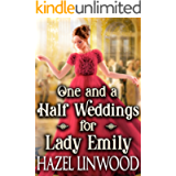 One and a Half Weddings for Lady Emily: A Historical Regency Romance Novel