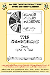 The Alan's Album Archives Guide To The Music Of...The Searchers: 'Once Upon A Time' Kindle Edition