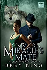 Miracle's Mate: Getting past heartache to love (Perfect Mate series Book 2) Kindle Edition