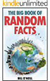 The Big Book of Random Facts: 1000 Interesting Facts And Trivia (Interesting Trivia and Funny Facts)