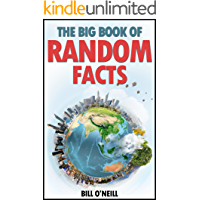 The Big Book of Random Facts: 1000 Interesting Facts And Trivia (Interesting Trivia and Funny Facts 1)