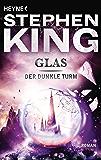 Glas: Roman (Der dunkle Turm 4)
