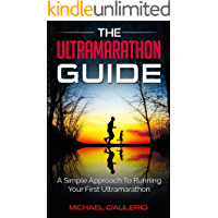 The Ultramarathon Guide: A Simple Approach To Running Your First Ultramarathon (English Edition)