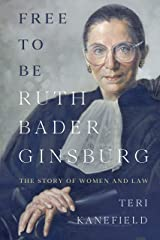 Free to Be Ruth Bader Ginsburg: The Story of Women and Law Kindle Edition