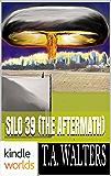 Silo Saga: Silo 39 (The Aftermath) (Kindle Worlds Novella) (Silo 40 Book 2)