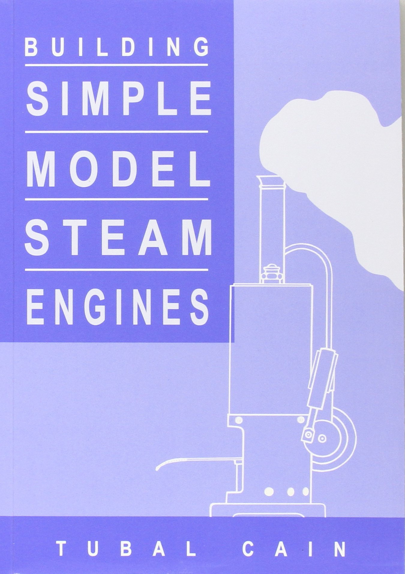 Building Simple Model Steam Engines ISBN-13 9781854861047