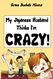 My Japanese Husband Thinks I'm Crazy (the comic book) (Texan & Tokyo Book 1) (English Edition)