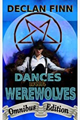 Dances with Werewolves: Omnibus Edition (Williams and Miller Book 2) Kindle Edition