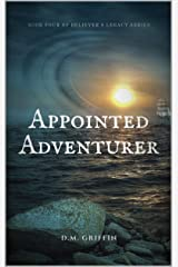 Appointed Adventurer (Believer's Legacy Book 4) Kindle Edition