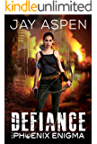 Defiance (The Phoenix Enigma Book 6)