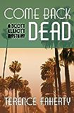 Come Back Dead (The Scott Elliott Mysteries)