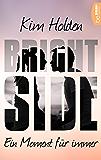 Bright Side: Ein Moment für immer