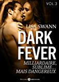 Dark Fever – 3: Milliardaire, sublime… mais dangereux