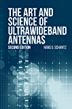 The Art and Science of Ultrawideband Antennas, Second Edition (Artech House Antennas and Electromagnetics Analysis Library)