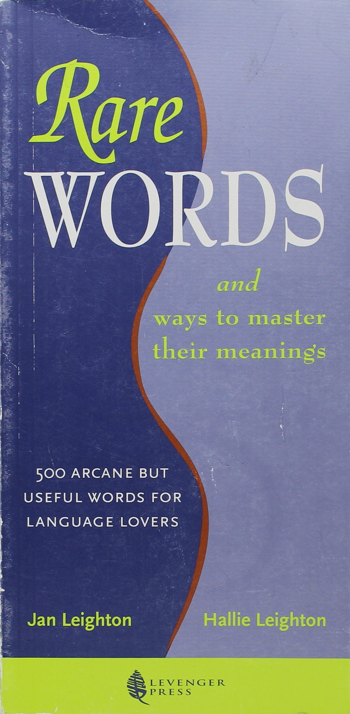 Rare Words and Ways to Master Their Meanings: 500 Arcane but Useful