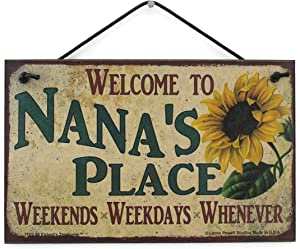 Egbert's Treasures 5x8 Vintage Style Sign with Sunflower Saying, Welcome to Nana's Place Weekends, Weekdays, Whenever Decorative Fun Universal Household Family Signs for Grandma