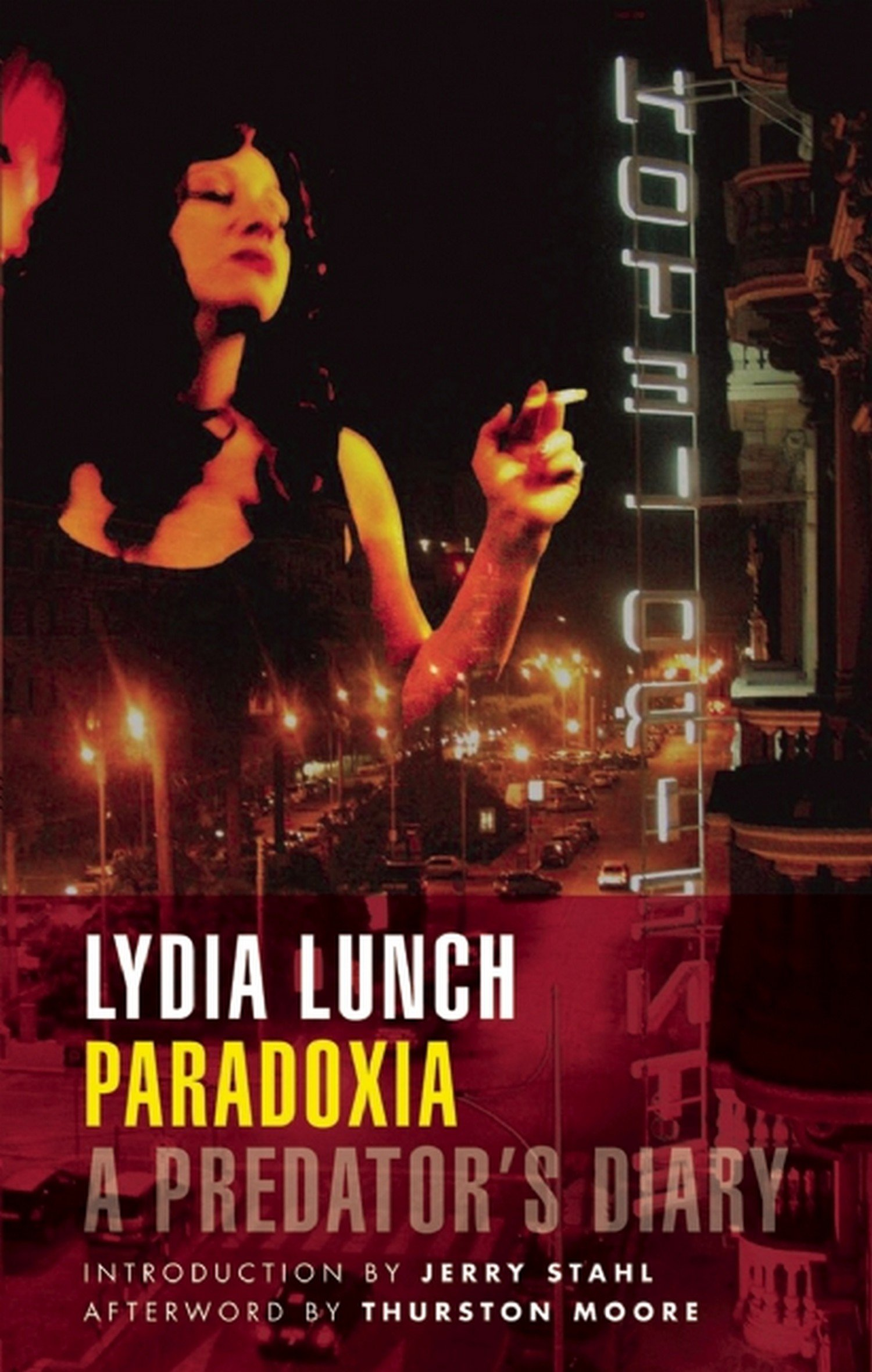 Paradoxia A Predator S Diary Lydia Lunch 9781933354354 Amazon