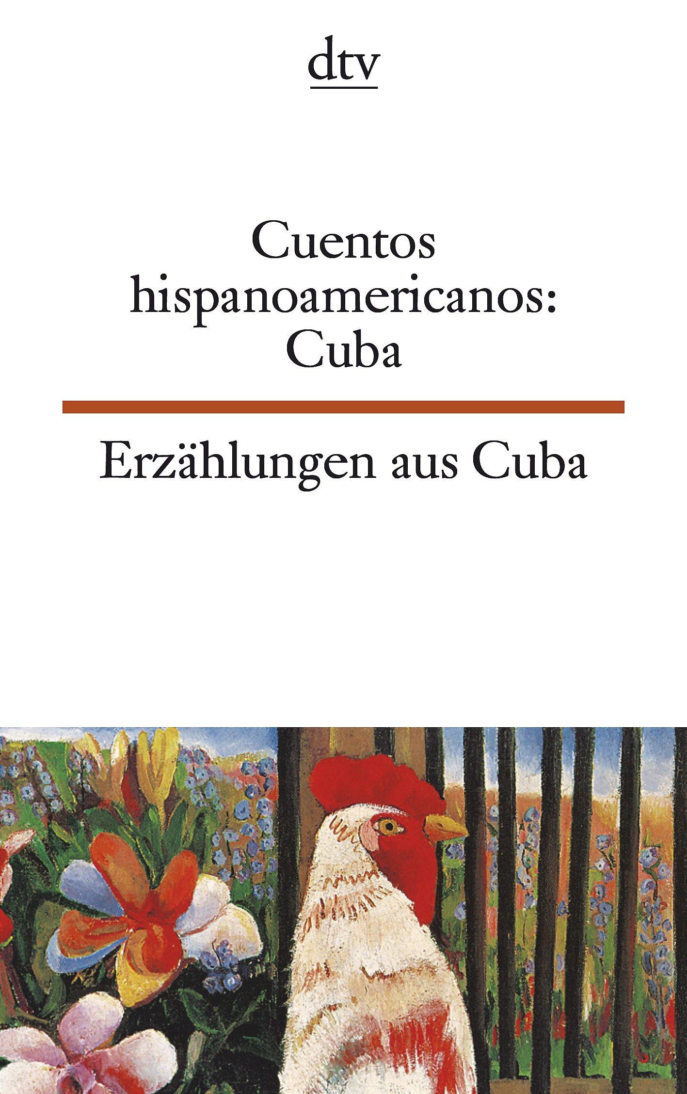 Cuentos hispanoamericanos: Cuba Erzählungen aus Cuba (dtv zweisprachig)