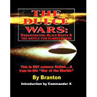 The Dulce Wars: Underground Alien Bases and the Battle for Planet Earth