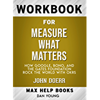 Workbook for Measure What Matters: How Google, Bono, and the Gates Foundation Rock the World with OKRs by John Doerr…