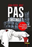 Pas d'obstacle ?: Un excellent polar à l'humour décalé ! (French Edition)