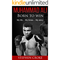 Muhammad Ali. Born to win. My life, my times, my story. (The greatest, Own story, King of the World, American Hero, The Autobiography of Malcolm X, The Soul of a Butterfly, last fight )