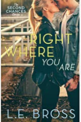 Right Where You Are (The Second Chances Series Book 1)