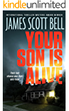 Your Son Is Alive (A Thriller) (English Edition)