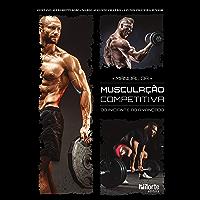 Manual da musculação competitiva: do iniciante ao avançado