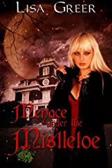 Menace under the Mistletoe: A Christmas Gothic Mystery Kindle Edition