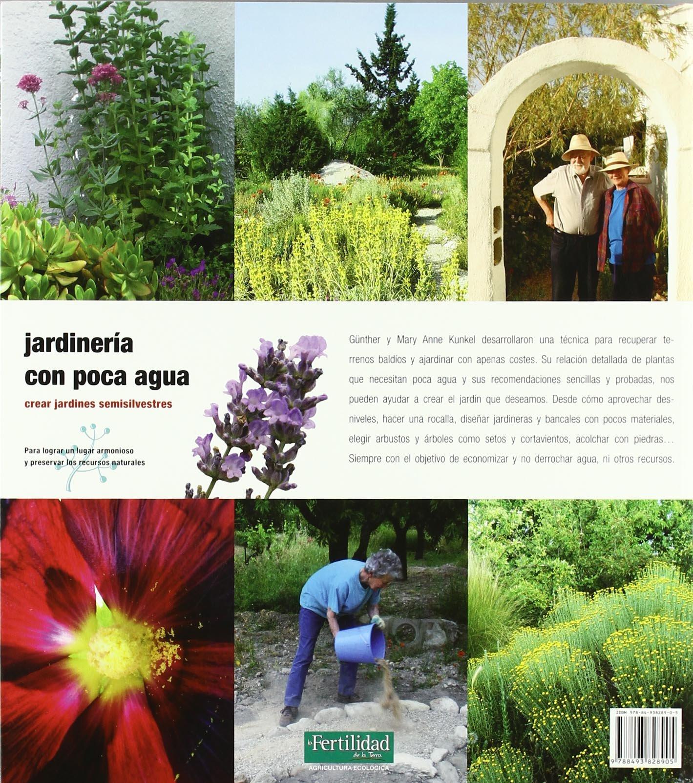 Jardinería con poca agua: crear jardines semisilvestres Guías para la  Fertilidad de la Tierra: Amazon.es: Günther Kunkel, Fernando López López,  ...