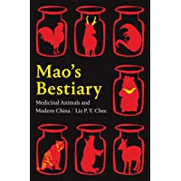 Mao's Bestiary: Medicinal Animals and Modern China (Experimental Futures)